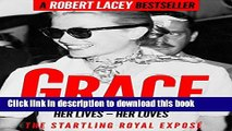 PDF Grace: Her Lives, Her Loves - the definitive biography of Grace Kelly, Princess of Monaco  EBook