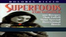 Read Books Superfoods for Women: 300 Recipes that Fulfill Your Special Nutritional Needs E-Book