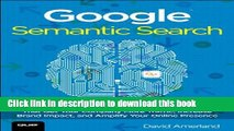 Download Google Semantic Search: Search Engine Optimization (SEO) Techniques That Get Your Company