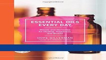 Read Books Essential Oils Every Day: Rituals and Remedies for Healing, Happiness, and Beauty