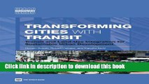 Download Transforming Cities with Transit: Transit and Land-Use Integration for Sustainable Urban