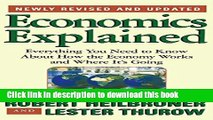 Read Economics Explained: Everything You Need to Know About How the Economy Works and Where It s