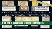 Download The Origins of Value: The Financial Innovations that Created Modern Capital Markets