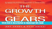 Read The Growth Gears: Using A Market-Based Framework To Drive Business Success  Ebook Free