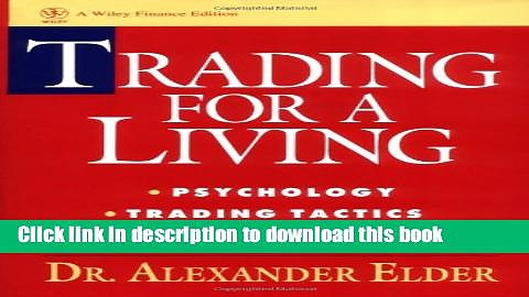Read Trading for a Living: Psychology, Trading Tactics, Money Management  Ebook Free