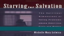 Read Books Starving For Salvation: The Spiritual Dimensions of Eating Problems among American