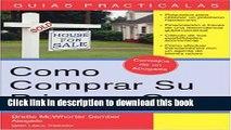 Read Cómo Comprar su Primera Casa: How to Buy Your First Home (Spanish) (Guias Practicas)