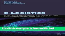 Read E-Logistics: Managing Your Digital Supply Chains for Competitive Advantage  Ebook Free