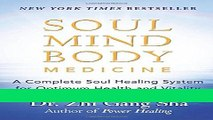 Read Books Soul Mind Body Medicine: A Complete Soul Healing System for Optimum Health and Vitality
