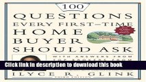 Read 100 Questions Every First-Time Home Buyer Should Ask: With Answers from Top Brokers from
