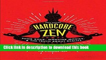 Read Hardcore Zen: Punk Rock, Monster Movies and the Truth About Reality PDF Free
