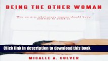 [PDF]  Being the Other Woman: Who We Are, What Every Woman Should Know and How to Avoid Us
