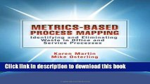 Read Books Metrics-Based Process Mapping: Identifying and Eliminating Waste in Office and Service