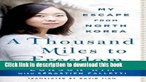 PDF A Thousand Miles to Freedom: My Escape from North Korea  EBook