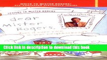 Download Dear Mr. Rogers, Does It Ever Rain in Your Neighborhood?: Letters to Mr. Rogers  Ebook Free