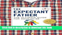 Download The Expectant Father: The Ultimate Guide for Dads-to-Be  Ebook Online
