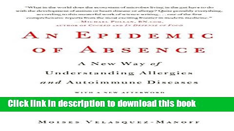 Read An Epidemic of Absence: A New Way of Understanding Allergies and Autoimmune Diseases Ebook