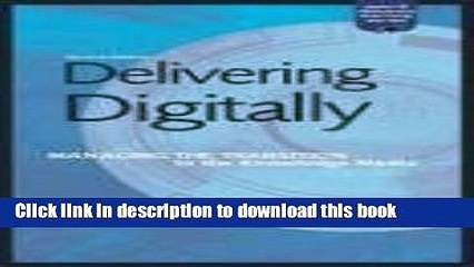 Read Delivering Digitally: Managing the Transition to the New Knowledge Media (Open and Distance