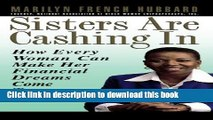 [Read PDF] Sisters Are Cashing In: How Every Woman Can make Her Financial Dreams Come True Free
