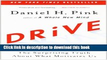 Read Drive: The Surprising Truth About What Motivates Us Ebook Free