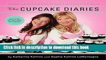 [Read PDF] The Cupcake Diaries: Recipes and Memories from the Sisters of Georgetown Cupcake