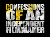 CONFESSIONS 19: Confessions of an Independent Filmmaker