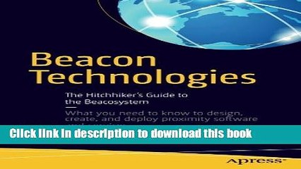 The Hitchhikers Guide to the Beacosystem Beacon Technologies