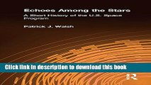Read Echoes Among the Stars: A Short History of the U.S. Space Program: A Short History of the