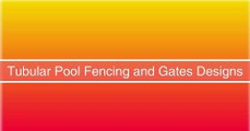 Tubular and Pool Fencing Design