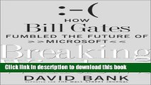 Read Breaking Windows: How Bill Gates Fumbled the Future of Microsoft  Ebook Free