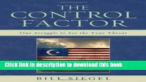 Download The Control Factor: Our Struggle to See the True Threat Ebook Free