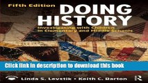 Read Doing History: Investigating with Children in Elementary and Middle Schools Ebook Free