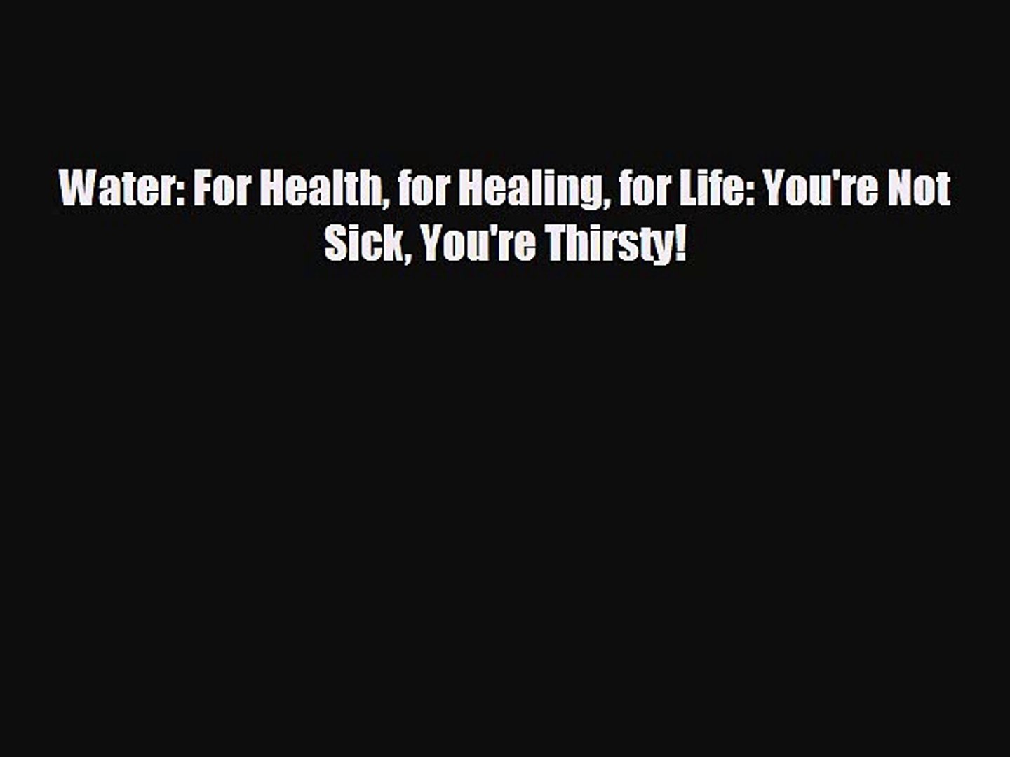 different  Water: For Health for Healing for Life: You're Not Sick You're Thirsty!
