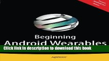 Read Beginning Android Wearables: With Android Wear and Google Glass SDKs PDF Free