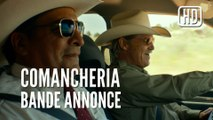 Comancheria (Hell or High Water) - Bande Annonce VOST