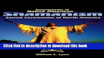 Read Encyclopedia of Native American Shamanism: Sacred Ceremonies of North America Ebook Free