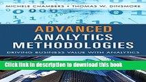 Read Advanced Analytics Methodologies: Driving Business Value with Analytics (FT Press Analytics)