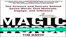 Read Magic Words: The Science and Secrets Behind Seven Words That Motivate, Engage, and Influence