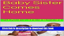 Read Baby Sister Comes Home (I m your Brother, You re My Sister Book 1) PDF Online