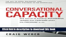 Read Conversational Capacity: The Secret to Building Successful Teams That Perform When the
