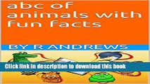 Read abc of animals with fun facts: abc of animals for kids  Ebook Online