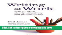 Read Books Writing at Work: How to Write Clearly, Effectively and Professionally E-Book Free