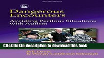Read Dangerous Encounters - Avoiding Perilous Situations with Autism: A Streetwise Guide for all