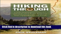 Download Hiking Through: One Man s Journey to Peace and Freedom on the Appalachian Trail Ebook