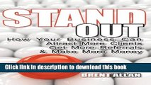 [PDF] Stand Out: How Your Business Can Attract More Clients, Get More Referrals, and Make More