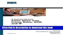 Download Cisco Voice over Frame Relay, ATM, and IP Ebook Free