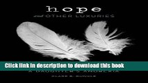 [PDF] Hope and Other Luxuries: A Mother s Life with a Daughter s Anorexia [Read] Full Ebook