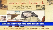Download Anne Frank: The Anne Frank House Authorized Graphic Biography Ebook Online