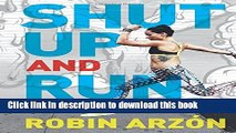 Read Shut Up and Run: How to Get Up, Lace Up, and Sweat with Swagger Ebook Free