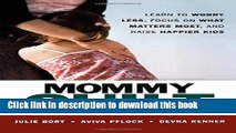 [PDF] Mommy Guilt: Learn to Worry Less, Focus on What Matters Most and Raise Happier Kids [Read]